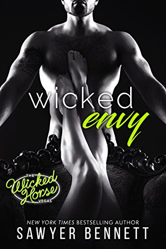 Wicked Envy by Sawyer Bennett. Erotic romance book cover showing a man standing in front of a woman's legs