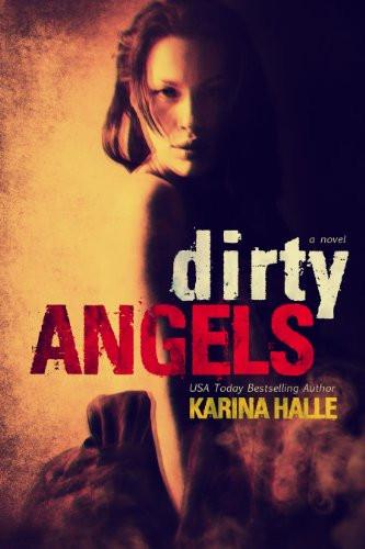 Book Cover of Erotic Mafia Romance Novel Dirty Angels by Karina Halle