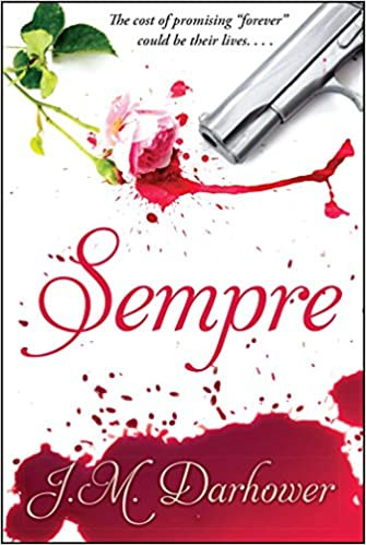 Book Cover of Sempre by J.M. Darhower. One of the best Mafia Romance Books of all time