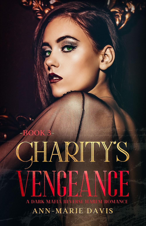 Cover of Dark Romance Mafia Reverse Harem Novel Charity's Vengeance by Ann-Marie Davis