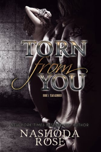 Book Cover of the Dark Erotic Novel Torn from You by Nashoda Rose showing a hot woman