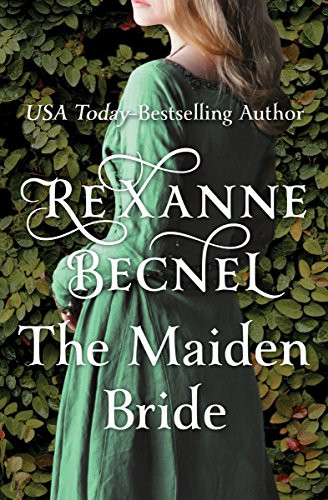 Book Cover of the Maiden Bride by Rexanne Becnel, Erotic Historical Romance Novel