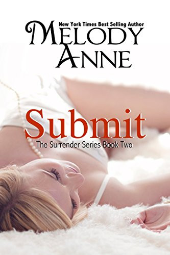 Submit by Melody Anne book cover. Erotic Romance Book.