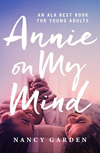 Young Adult lesbian romance novel Annie on my Mind by Nancy Garden