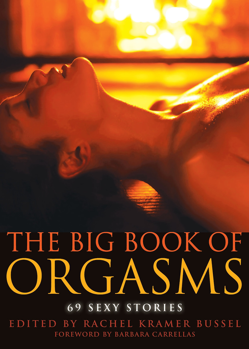 Book Cover of the Erotic Fiction Collection The Big Book of Orgasms by Rachel Kramer Bussel