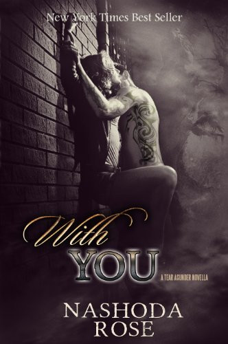 Book Cover of Dark Erotic Romance Novel With You by Nashoda Rose showing a couple kissing in a dark road