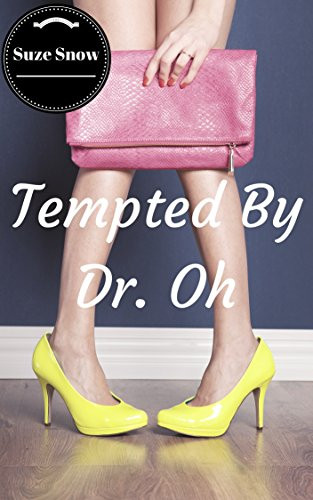 Erotic Doctor Story Book Cover of Tempted by Dr. Oh by Suze Snow