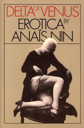 Delta of Venus by Anais Nin. Collection of short Erotic stories.
