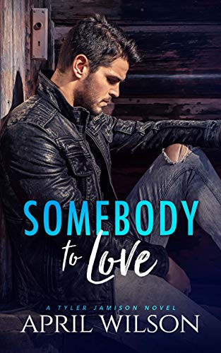 Book Cover of Somebody to Love by April Wilson. Erotic Gay Story must-read