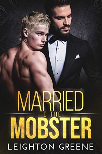 Gay Mafia Erotica. M/M Story Married to the mobster. Top gay erotic story