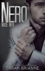 Book Cover of Mafia Romance Novel Nero by Sarah Brianne showing a alpha male mobster