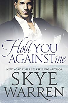Mafia Romance Book Cover Hold you Against Me by Skye Warren. Part of the Mafia Romance Series Stripped