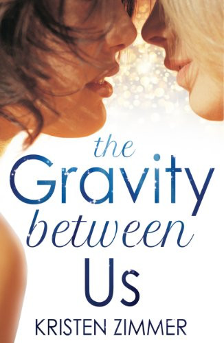 New Adult Lesbian Romance Book The Gravity between Us Book Cover