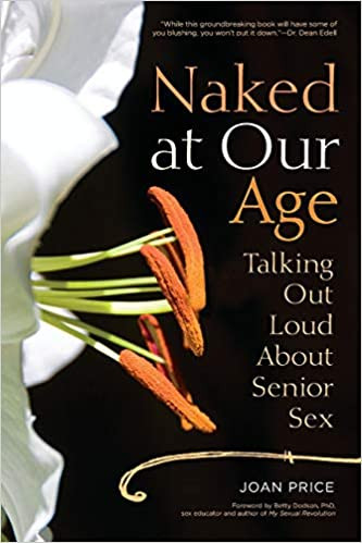 Cover of Sex Positive Book Naked at your age - a book about sexuality of older people or how to enjoy senior sex