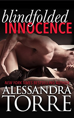 Blindfolded Innocence by Alessandra Torre. Erotic Romance Book.