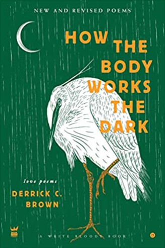 Book Cover How the Body Works by Derrick C. Brown Erotic Poem Anthology