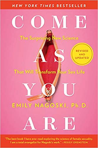 Sex Positive Book Come as you are by Emily Nagoski - Cover of an important book to read for Woman's Sexual Health