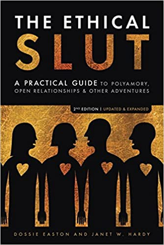 Sex Positive Book The Ethical Slut about Polyarmory and Open Relationships