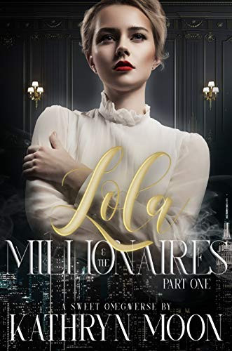 Cover of Lola and the Millionaires by Katheryn Moon. Billionaire Erotic Romance Cover