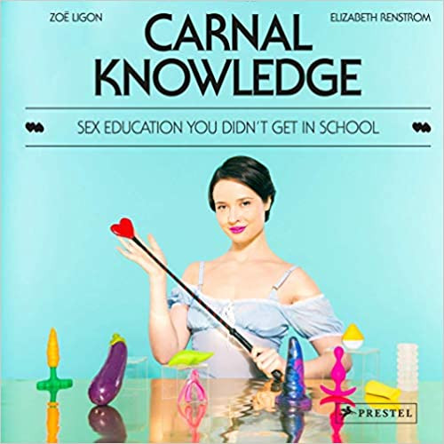 Cover of Sex Education Book Carnal Knowledge by Zoe Ligon