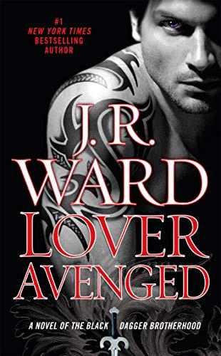 Cover of Black Daggerhood Novel Lover Avenged by JR Ward