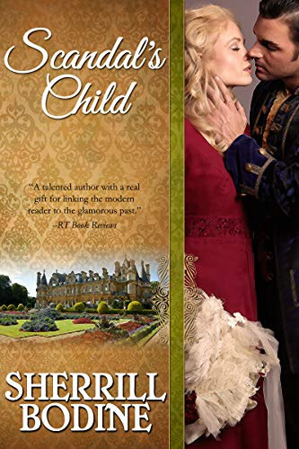 Book Cover of Scandals Child by Sherril Bodine Steamy and Erotic Historical Fiction