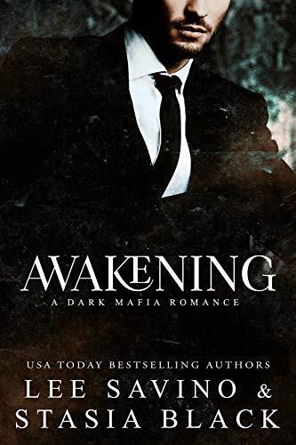 Dark Mafia Romance Book Cover of Awakening by Lee Savino & Stasia Black