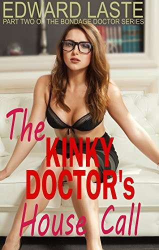 Book Cover The Kinky Doctor House Call by Edward Laste. Erotic Doctor Story