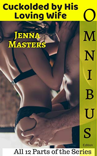 Erotic Loving Wives Story. Title: Cuckolded by his Loving Wife by Jenna Masters