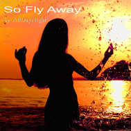 So Fly Away