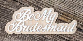Be My Bridesmade Tag/Keychain