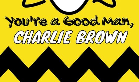 """A promotional flyer for the upcoming production of """"You're a Good Man, Charlie Brown"""""""