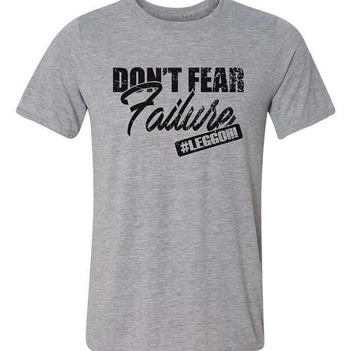 DON'T FEAR FAILURE Graphic Tee