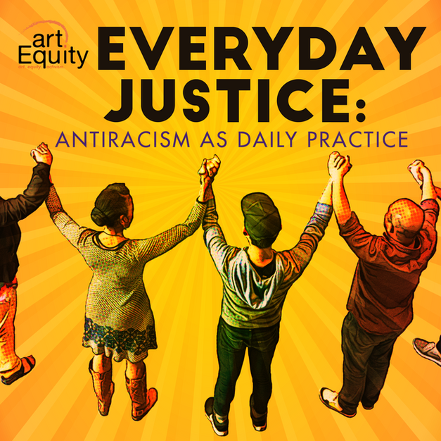 Everyday Justice: Antiracism as Daiy Practice