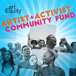Artist + Activist Community Fund