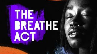 The Breathe Act.jpg