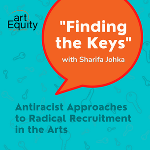 Finding the Keys: Antiracist Approaches to Radical Recruitment in the Arts