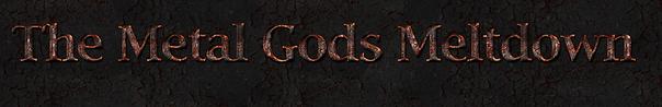 The Metal Gods  Meltdown