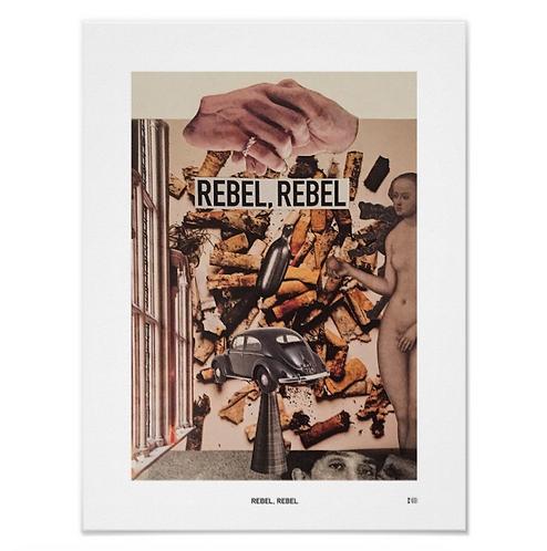 Rebel, Rebel Poster Print