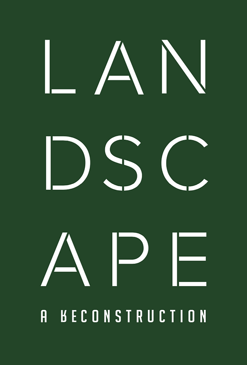 Landscape: a Reconstruction 2019
