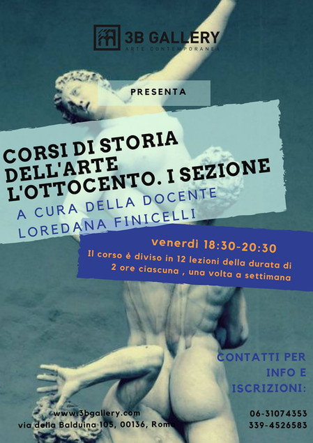 3B GALLERY PRESENTA IL CORSO DI STORIA DELL'ARTE: L'OTTOCENTO. A CURA DI LOREDANA FINICELLI