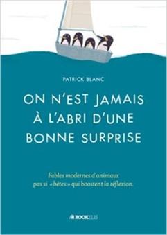 """""""On n'est jamais à l'abri d'une bonne surprise"""" de Patrick Blanc"""