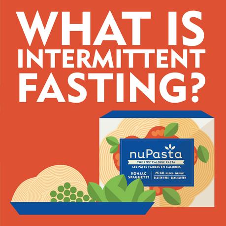 NuPasta Info Post: Intermitten Fasting