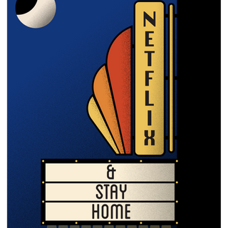 Netflix & Stay Home