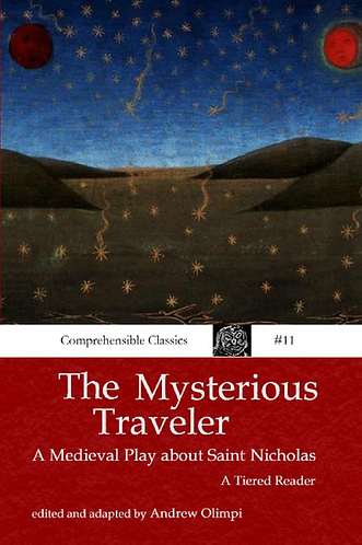 The Mysterious Traveler:  A Medieval Play about Saint Nicholas