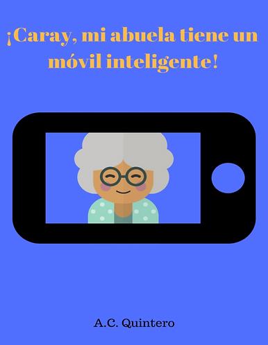 ¡Caray, mi abuela tiene un móvil inteligente!