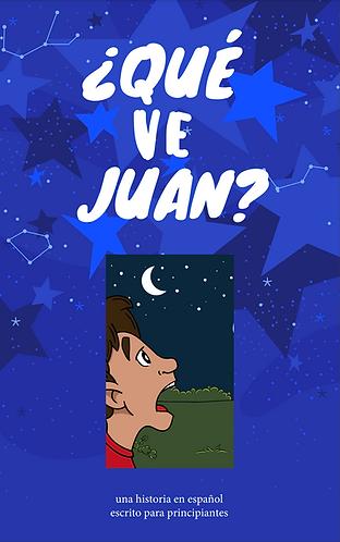 ¿Qué ve Juan?