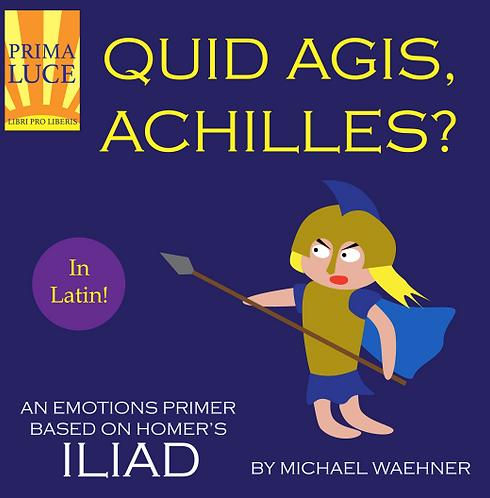 Quid Agis Achilles
