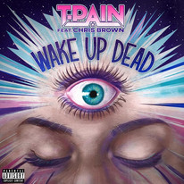 Wake Up Dead - T Pain