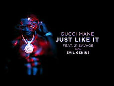 Gucci Mane ft 21 Savage Just Like It